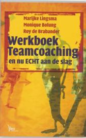 Werkboek teamcoaching en nu echt aan de slag , Marijke Lingsma