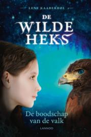 De Wilde Heks 2 - De boodschap van de valk , Lene Kaaberbøl  Serie: De Wilde Heks