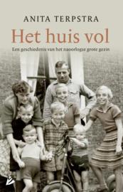 Het huis vol Een geschiedenis van het naoorlogse grote gezin ,  Anita Terpstra