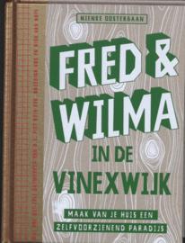 Fred & Wilma In De Vinexwijk Maak Van Je Huis Een Zelfvoorzienend Paradijs , N. Oosterbaan