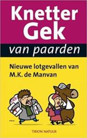 Knettergek Van Paarden Niewe Lotgevallen Van M.K.De Manvan , M.K. de Manvan