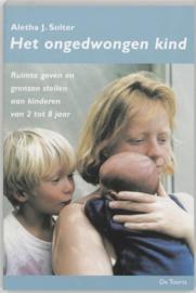 Het ongedwongen kind ruimte geven en grenzen stellen aan kinderen van 2 tot 8 jaar , A.J. Solter