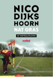 Nat gras de voetbalcolumns ,  Nico Dijkshoorn