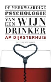 De Merkwaardige Psychologie Van Een Wijndrinker , Ap Dijksterhuis