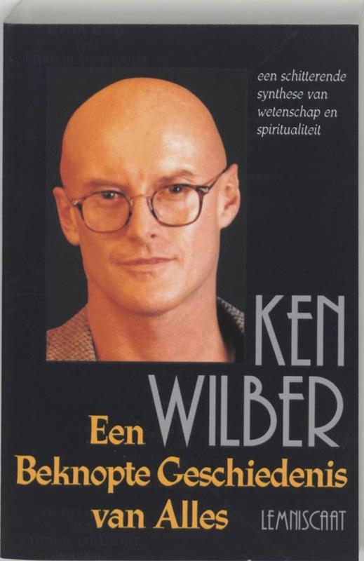 Een beknopte geschiedenis van alles ,  Ken Wilber