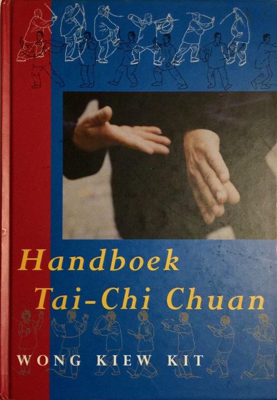 HANDBOEK TAI CHI CHUAN , Wong Kiew Kit
