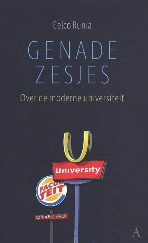 Genadezesjes Over de moderne universiteit , Eelco Runia