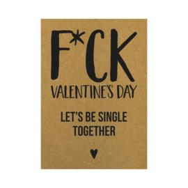 Valentijnskaart - F*CK Valentine's day Let's be single together, per 5 stuks