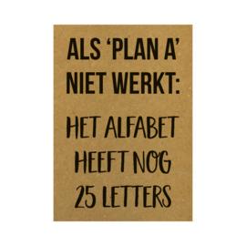 Als plan A niet werkt: het alfabet heeft nog 25 letters, per 5 stuks