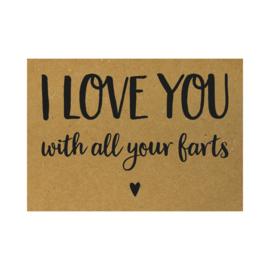 Valentijnskaart - I love you with all your farts, per 5 stuks