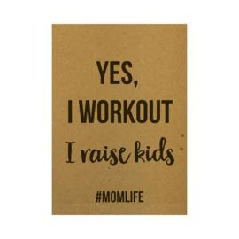 Yes I workout. I raise kids #momlife, per 10 stuks