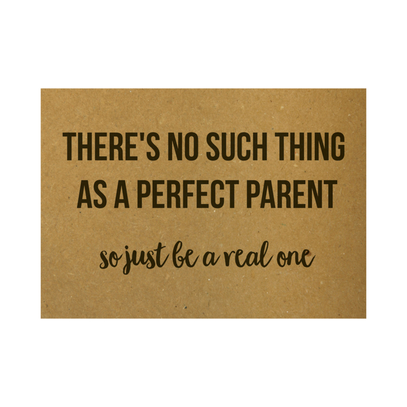 There's no such thing as a perfect parent, so just be a real one, per 5 stuks