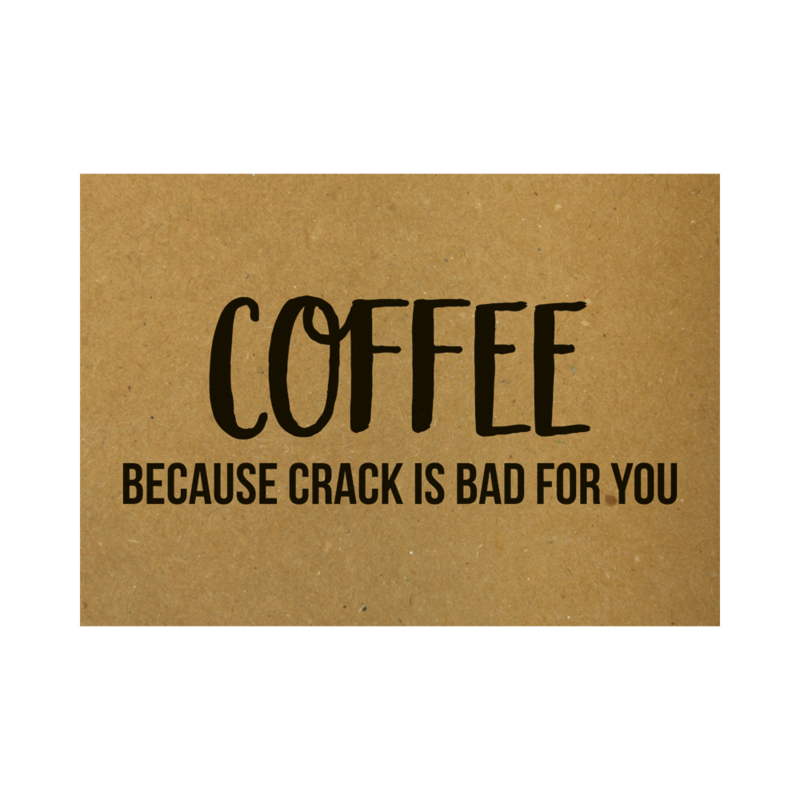 Coffee because crack is bad for you, per 5 stuks