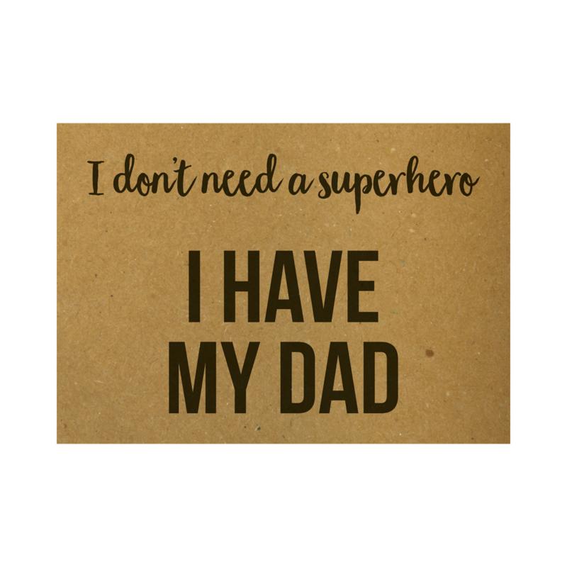 I don't need a superhero I have my dad, per 5 stuks