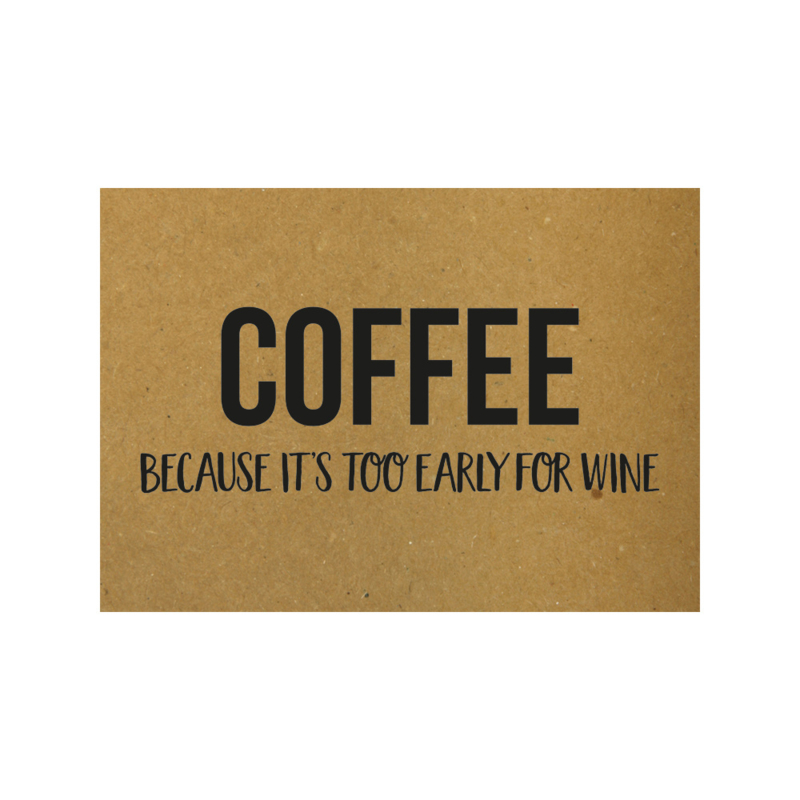 Coffee because it's too early for wine, per 5 stuks