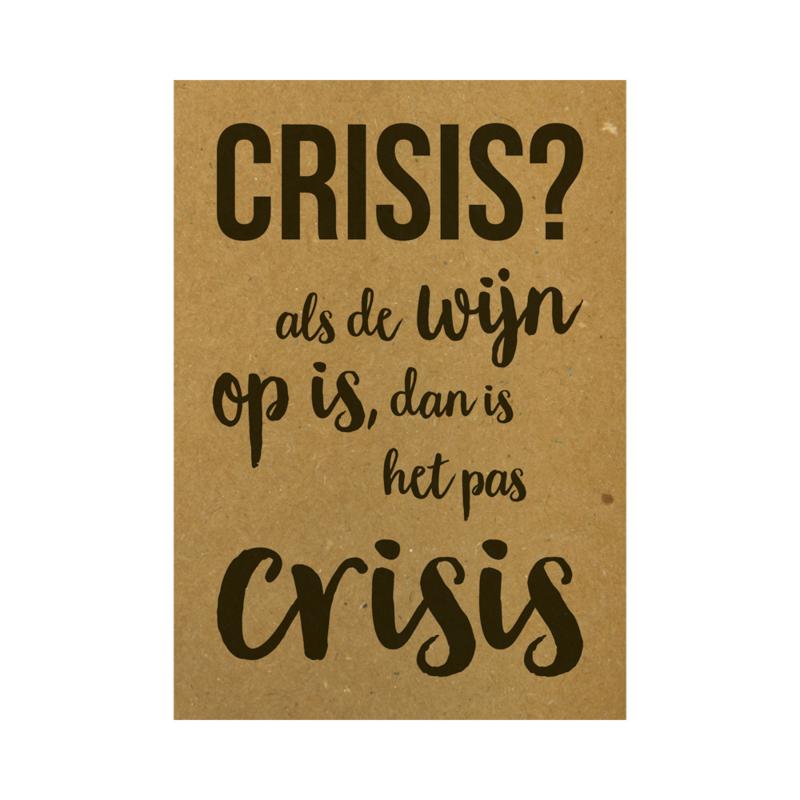 Crisis? Als de wijn op is, dan is het pas crisis, per 5 stuks