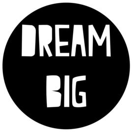 Dream big   muursticker