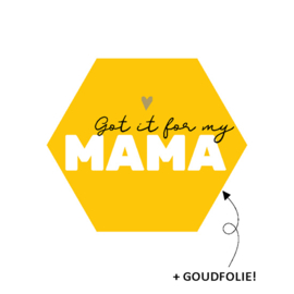 Got it for my mama | sticker