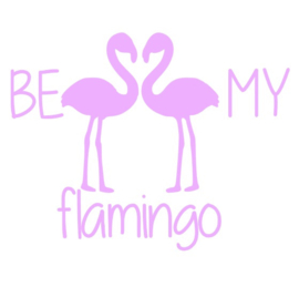 BE MY flamingo