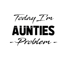Today i'm aunties problem