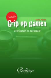 Grip op Gamen, over gamen en opvoeden | André Parren