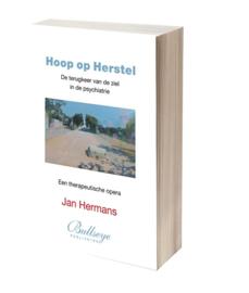 Hoop op Herstel, de terugkeer van de ziel in de psychiatrie | Jan Hermans