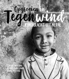 Opgroeien in Tegenwind, kindkracht uit Nepal (Hardcover)