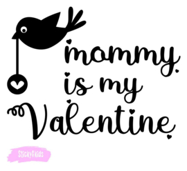 T-shirt Mommy is my valentine