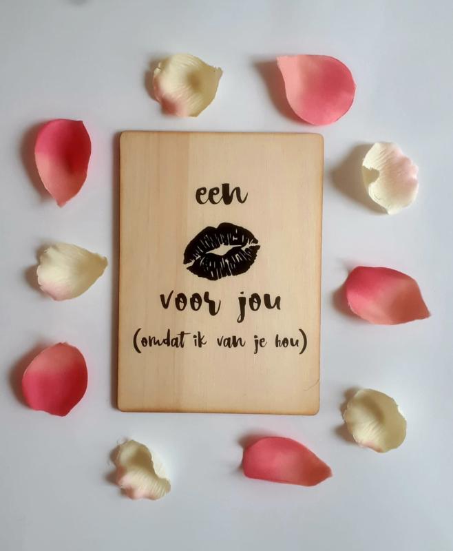 Kaart op hout: Een kus voor jou..... (13x18)