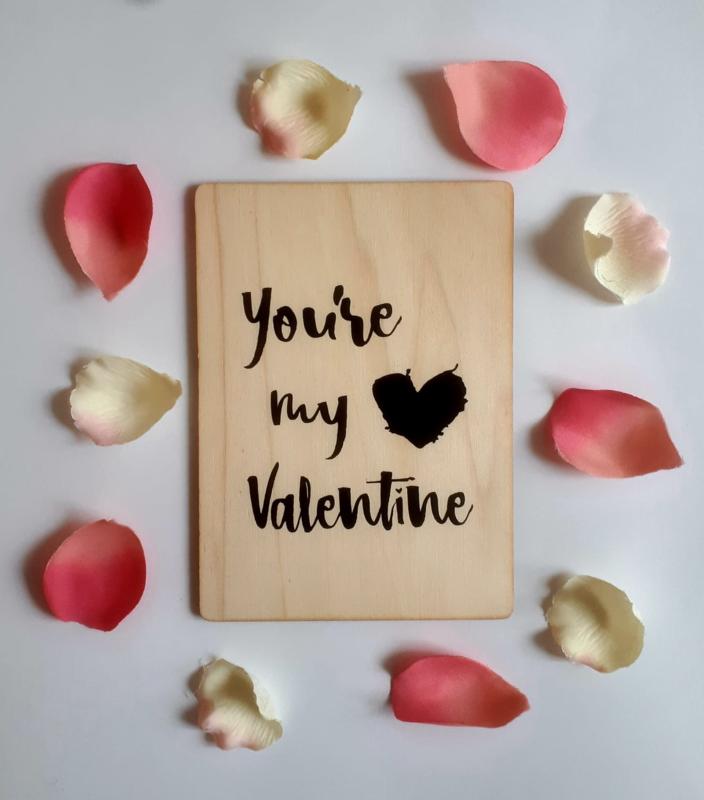 Kaart op hout: You're my valentine (13x18)