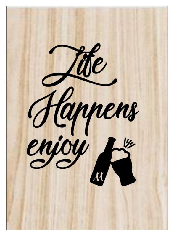Kaart op hout: Life happens enjoy beer (13x18)