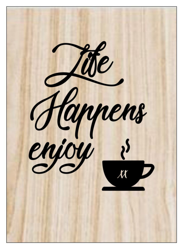 Kaart op hout: Life happens enjoy coffee (13x18)