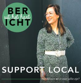 BERICHT UIT HET HART: support local