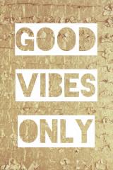 Pics & blocks Good vibes only