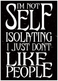 Mini poster - I'm Not Self Isolating, I Just Don't Like People