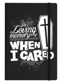 Notitieboek - In Loving Memory Of When I Cared - A5
