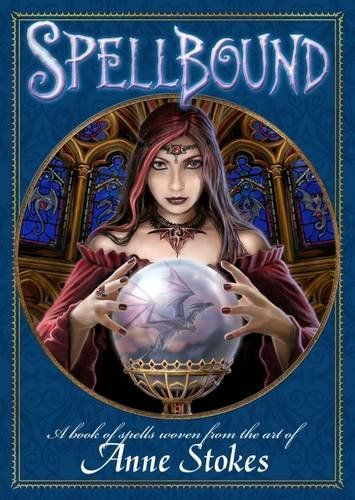 Spellbound Book - by Anne Stokes and John Woodward