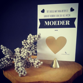 Kraskaart ''Het enige wat nog beter is dan het hebben van jou als mijn moeder''