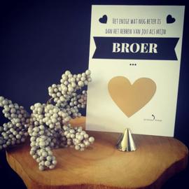 Kraskaart ''Het enige wat nog beter is dan het hebben van jou als mijn broer''