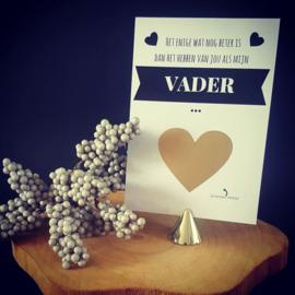 Kraskaart ''Het enige wat nog beter is dan het hebben van jou als mijn vader''