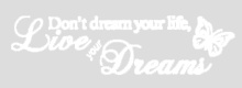 Don't dream your..