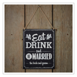 EAT, DRINK AND BE MARRIED - KRIJTBORD
