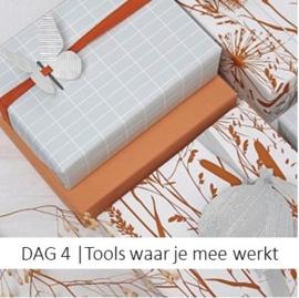 DAG 4 | de tools die je gebruikt