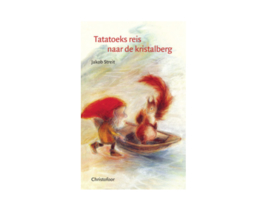 *Tatatoeks reis naar de kristalberg - Jacob Streit*