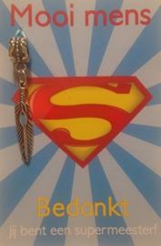 Mooi Mens, Bedankt jij bent een Supermeester!