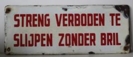Emaille bord - Streng verboden te slijpen zonder bril - Met verhoogde letters