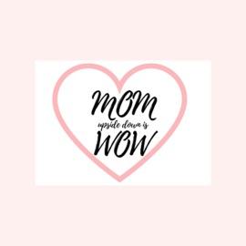 Ansichtkaart | MOM upside down is WOW