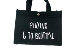 Vilten tas | Playing 6 to bedtime