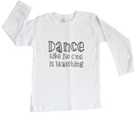 Baby- en kindershirt | Dance like no one is watching (maat 98, wit, lange mouw)