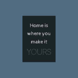 Ansichtkaart | Home is where you make it yours